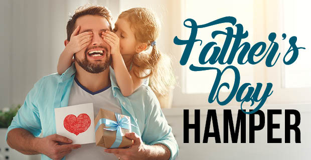 Win a Hamper for Fathers' Day