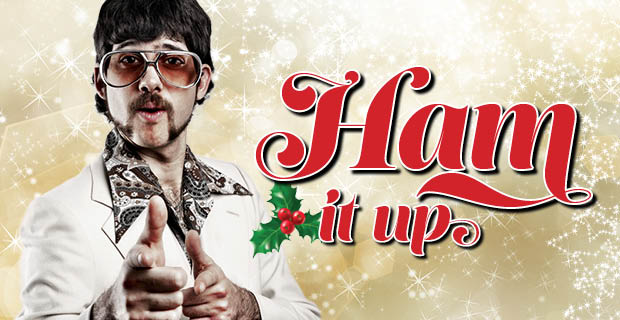 Ham it up for Christmas!