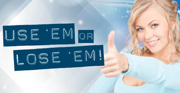 Use 'Em or Lose Em